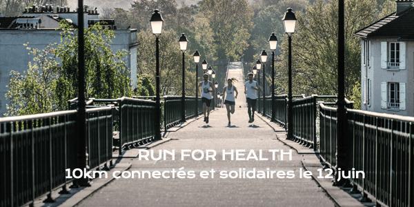 RUN FOR HEALTH, 10km connectés et solidaires le 12 juin